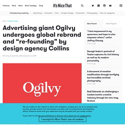 """Advertising giant Ogilvy undergoes global rebrand and """"re-founding"""" by design agency Collins"""