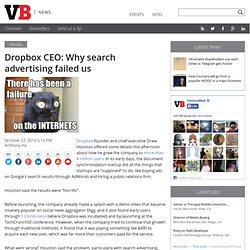 Dropbox CEO: Why search advertising failed us