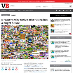 5 reasons why native advertising has a bright future