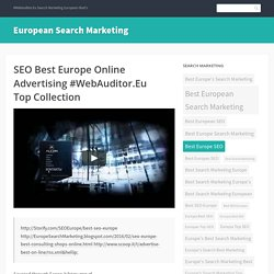 SEO Best Europe Online Advertising #WebAuditor.Eu Top Collection