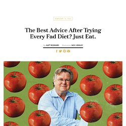 The Best Advice After Trying Every Fad Diet? Just Eat.