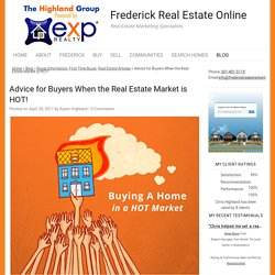 Advice for Buyers When the Real Estate Market is Smoking!