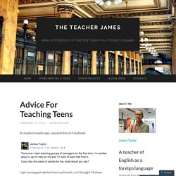 Advice For Teaching Teens