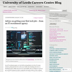 Advice on getting your first tech job – from an IT recruitment agency