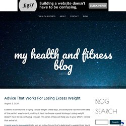 Advice That Works For Losing Excess Weight