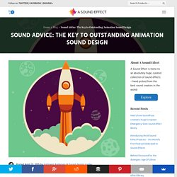 Sound Advice: The Key to Outstanding Animation Sound Design