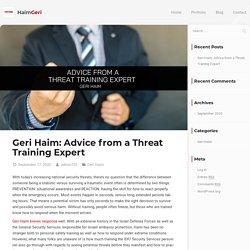 Geri Haim: Advice from a Threat Training Expert - Haim Geri