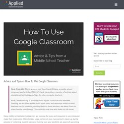 Advice and Tips on How To Use Google Classroom