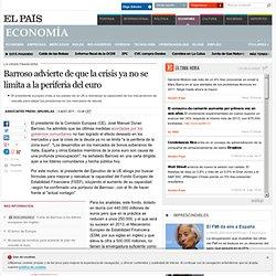 Barroso advierte de que la crisis ya no se limita a la periferia del euro · ELPAÍS.com