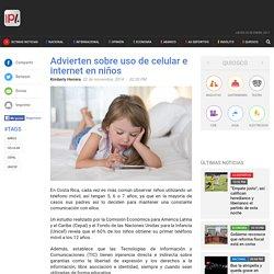 Advierten sobre uso de celular e internet en niños