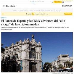 """El Banco de España y la CNMV advierten del """"alto riesgo"""" de las criptomonedas..."""