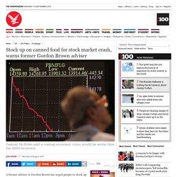 Stock up on canned food for stock market crash, warns former Gordon Brown adviser