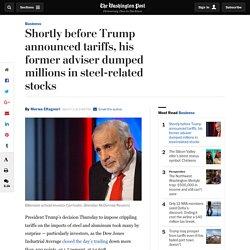 Carl Icahn, former Trump adviser, recently dumped millions in steel-related stocks
