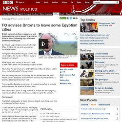 UK citizens told to leave Egyptian cities after unrest