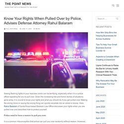Know Your Rights When Pulled Over by Police, Advises Defense Attorney Rahul Balaram - The Point News