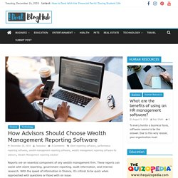 How Advisors Should Choose Wealth Management Reporting Software