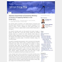 Advisory Committee to Economics Ministry in Favour of Capacity Market in the Long-term « German Energy Blog