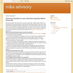 m&a advisory: Some Key Questions to Ask a Business Appraiser Before Hiring One
