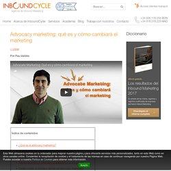 Advocacy marketing: qué es y cómo cambiará el marketing