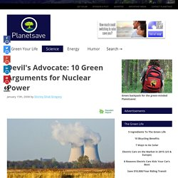 Devil's Advocate: 10 Green Arguments for Nuclear Power