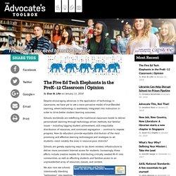 The Five Ed Tech Elephants in the PreK–12 Classroom