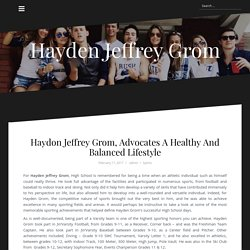 Haydon Jeffrey Grom, Advocates A Healthy And Balanced Lifestyle