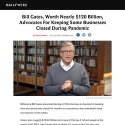 Bill Gates, Worth Nearly $120 Billion, Advocates For Keeping Some Businesses Closed During Pandemic