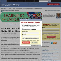 ESEA Rewrite Could Serve as 'Huge Civil Rights' Bill for ELLs, Some Advocates Say - Learning the Language