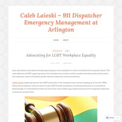 Advocating for LGBT Workplace Equality – Caleb Laieski – 911 Dispatcher Emergency Management at Arlington
