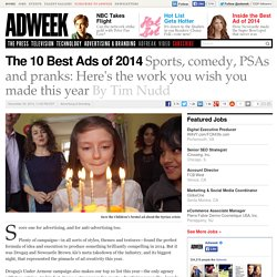 Picks the 10 Best Ads of 2014