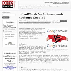 AdWords Vs AdSense mais toujours Google !