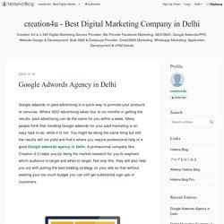 Google Adwords Agency in Delhi - creation4u - Best Digital Marketing Company in Delhi