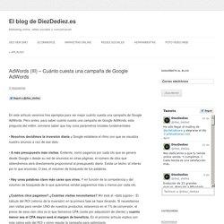 AdWords (III) - Cuánto cuesta una campaña de Google AdWords