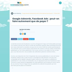 ▷ Google Adwords, Facebook Ads : peut-on faire autrement que de payer