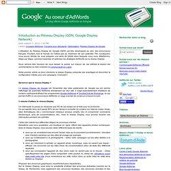 Introduction au Réseau Display (GDN, Google Display Network)