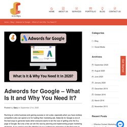 Adwords for Google - What Is It and Why You Need It in 2020?