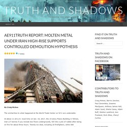 AE911Truth report: molten metal under Iran high-rise supports controlled demolition hypothesis