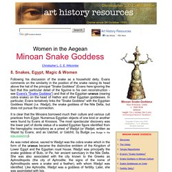 Women in the Aegean: Minoan Snake Goddess: 8. Snakes, Egypt, Magic & Women