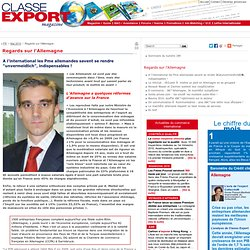 "Classe Export Magazine - A l'international les Pme allemandes savent se rendre ""unvermeidlich"", indispensables !"