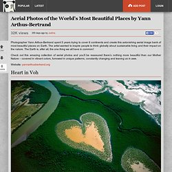 Aerial Photos of the World's Most Beautiful Places by Yann Arthus-Bertrand