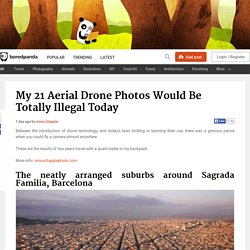 My 21 Aerial Drone Photos Would Be Totally Illegal Today