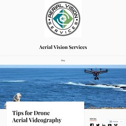 Tips for Drone Aerial Videography