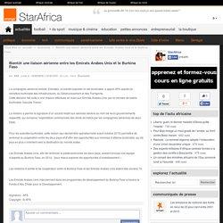 Bientôt une liaison aérienne entre les Emirats Arabes Unis et le Burkina Faso » économie » Actualités - StarAfrica.com - Actualités – StarAfrica.com