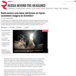 Raid contre une base aérienne en Syrie: comment réagira le Kremlin?