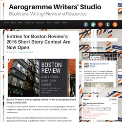 Aerogramme Writers' StudioEntries for Boston Review's 2016 Short Story Contest Are Now Open