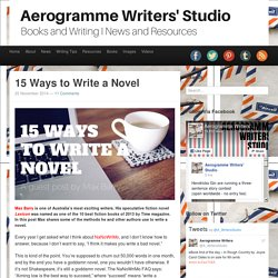 Aerogramme Writers' Studio15 Ways to Write a Novel I Max Barry