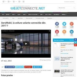 AeroMobil, la voiture volante connectée dès 2017 ?