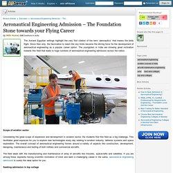 Aeronautical Engineering Admission – The Foundation Stone towards your Flying Career