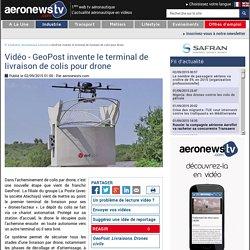 Un terminal pour livrer les colis par drone - Industrie aéronautique