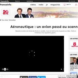 Aéronautique : un avion passé au scanner